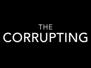 The Corrupting